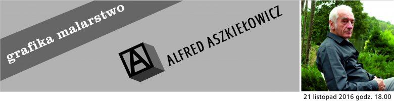 Jubileuszowa wystawa Alfreda Aszkiełowicza