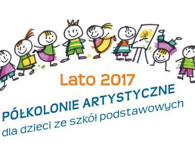Półkolonie Artystyczne dla dzieci ze szkół podstawowych – Lato 2017