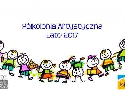 Półkolonia Artystyczna – Lato 2017