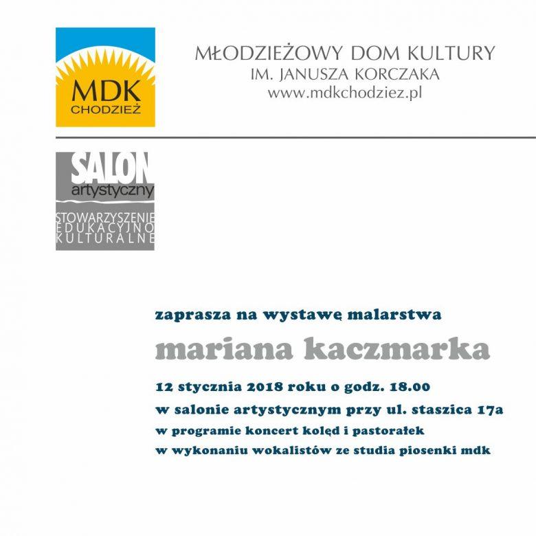 Wystawa malarstwa Mariana Kaczmarka.